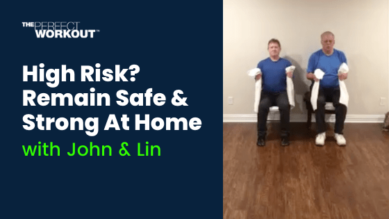 High Risk? Remain Safe & Strong At Home