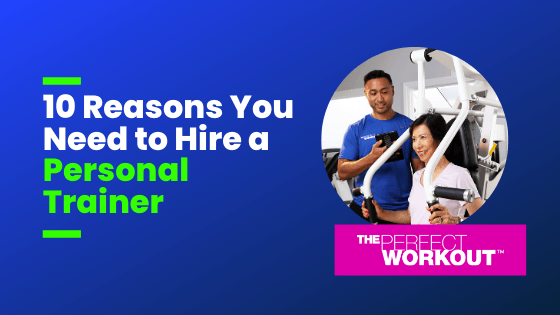 10 Reasons You Need to Hire a Personal Trainer